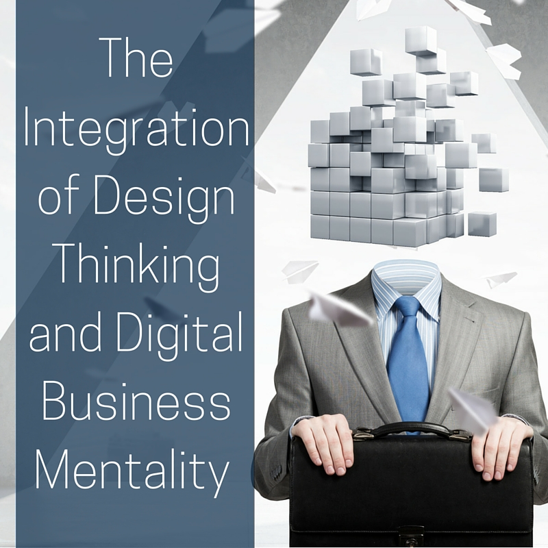 The Integration of Design Thinking and Digital Business Mentality